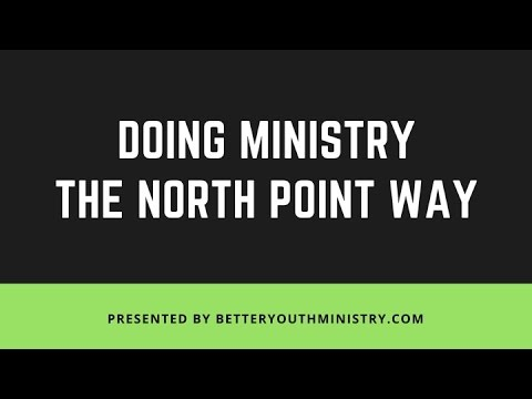 Doing Ministry the North Point Way