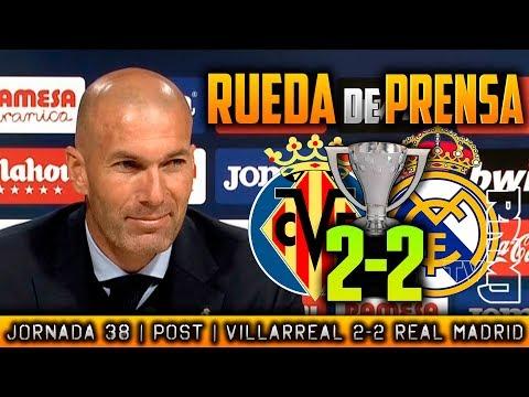 Villarreal 2-2 Real Madrid Rueda de prensa de Zidane (19/05/2018)   POST LIGA JORNADA 38