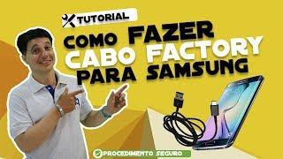 Como fazer Cabo Factory para  Samsung