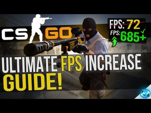 🔧 CSGO: Dramatically increase performance / FPS with any setup! 2018