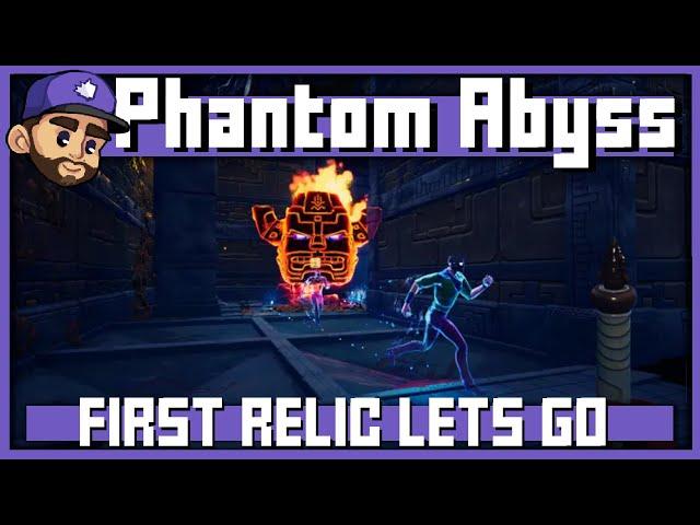 FIRST RELIC LETS GO   Phantom Abyss Playthru: 3