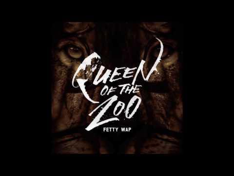 Fetty Wap - Queen Of The Zoo