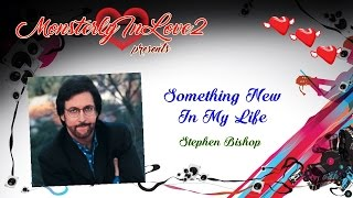 Stephen Bishop - Something New In My Life (1986)