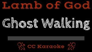 Lamb of God Ghost Walking CC Karaoke Instrumental Lyrics