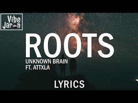 Unknown Brain - Roots feat. Attxla (Lyrics) [NCS Release]