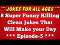 8 Super Funny Killing Clean Jokes for Adults that will Make your Day - Episode 05