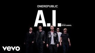 OneRepublic - A.I. (Lyrics) ft. Peter Gabriel