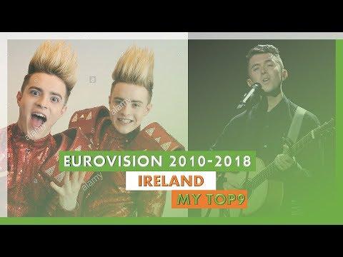 Eurovision 2010-2018 - IRELAND - MY TOP9