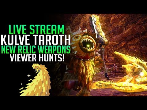 ✨ NEW RELIC WEAPONS! KULVE TAROTH VIEWER HUNTS! Monster Hunter World PS4  Pro [Live Gameplay}