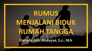 Rumus Menjalani Biduk Rumah Tangga – Ustadz Adi Hidayat, Lc., MA