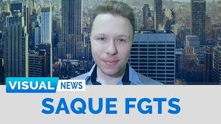 SAQUE DO FGTS | Visual News