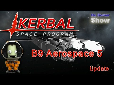 Kerbal Space Program - B9 Aerospace 5 - Update