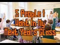 5 People I hope To Be In My Next Years Class | Are You One Of Them?