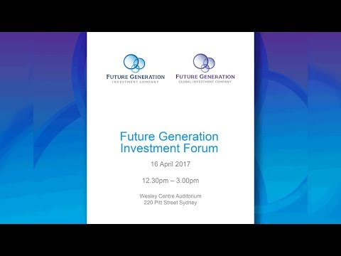 2017 Future Generation Investment Forum