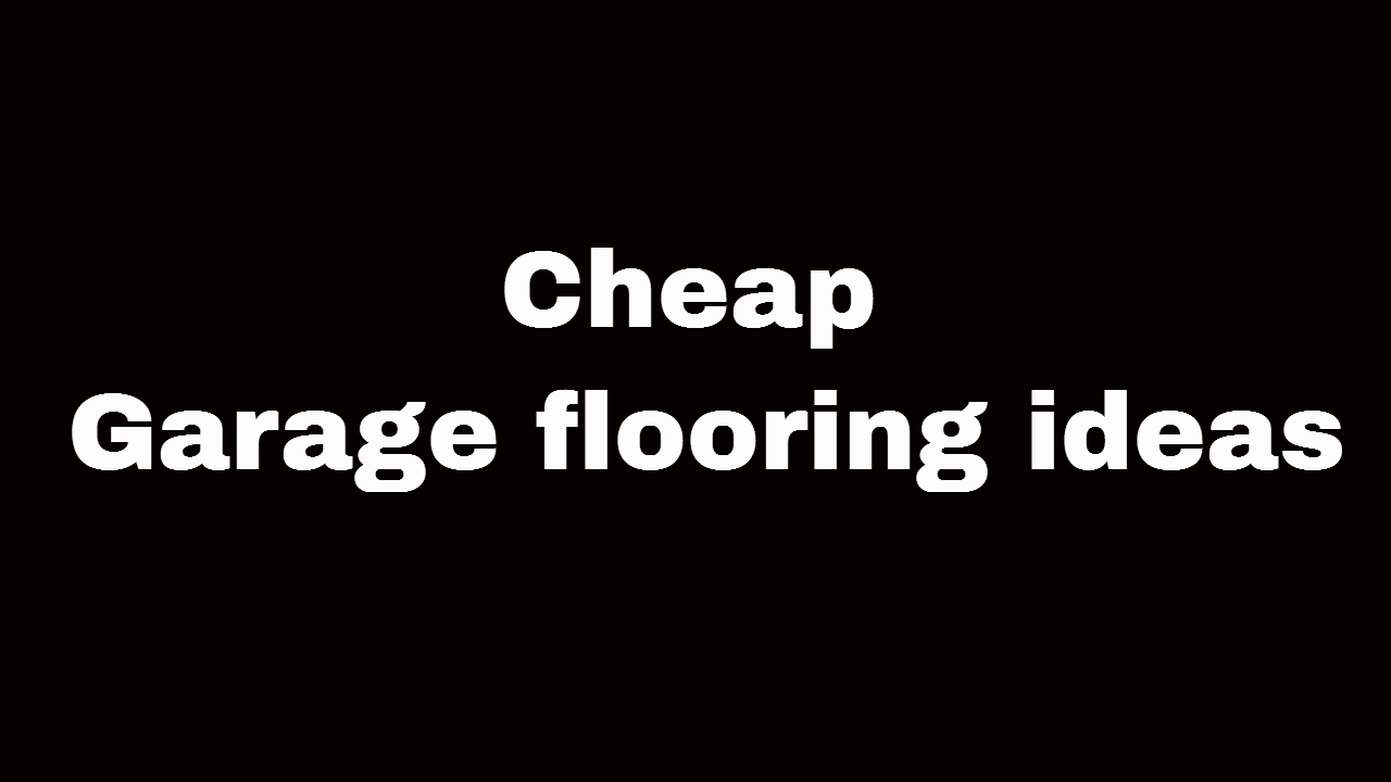 Cheap garage flooring ideas youtube for Garage floor ideas cheap