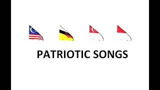 Malaysia, Brunei Darussalam, Singapore AND Indonesian patriotic songs || Which are the best song?