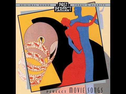 Perfect Movie Songs  Theatre & Film Songs From the 30s & 40s Past Perfect Full Album