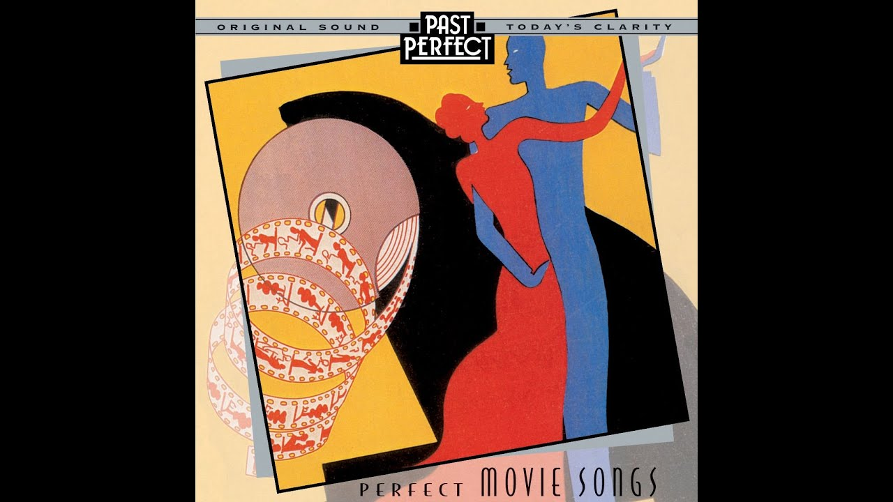 Perfect Movie Songs Theatre Film Songs From The 1930s 40s Past Perfect Vintagemusic Youtube