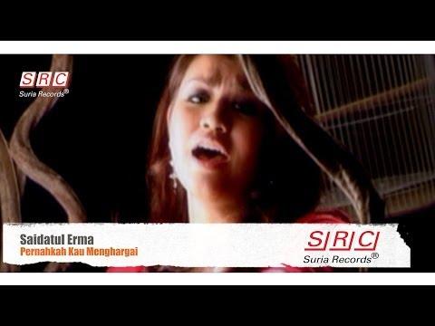 Saidatul Erma - Pernahkah Kau Menghargai ( - HD)