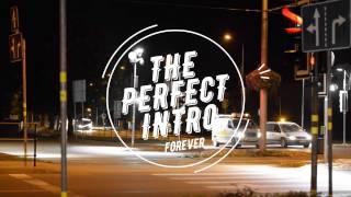 The Perfect Intro!