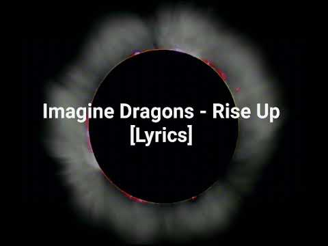 Imagine Dragons - Rise Up [Lyrics]