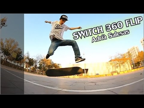 Trick Tip : Switch 360 Flip [ Adrià Salesas ]