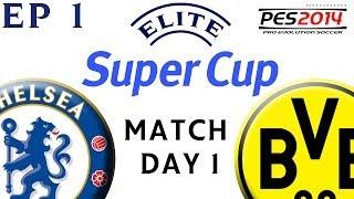 [TTB] PES 2014 - Elite SuperCup - EP1 - Chelsea Vs Borussia Dortmund