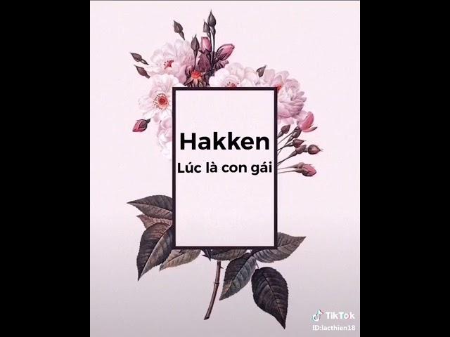 B?n mu?n hakken là con trai hay con gái(s? th?t b?t ng? và choáng váng)
