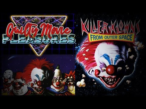 "Killer Klowns from Outer Space (1988)... is a ""Guilty Movie Pleasure"""