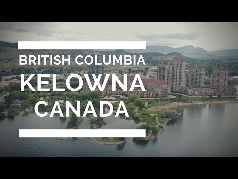 Beautiful Kelowna British Columbia, Canada