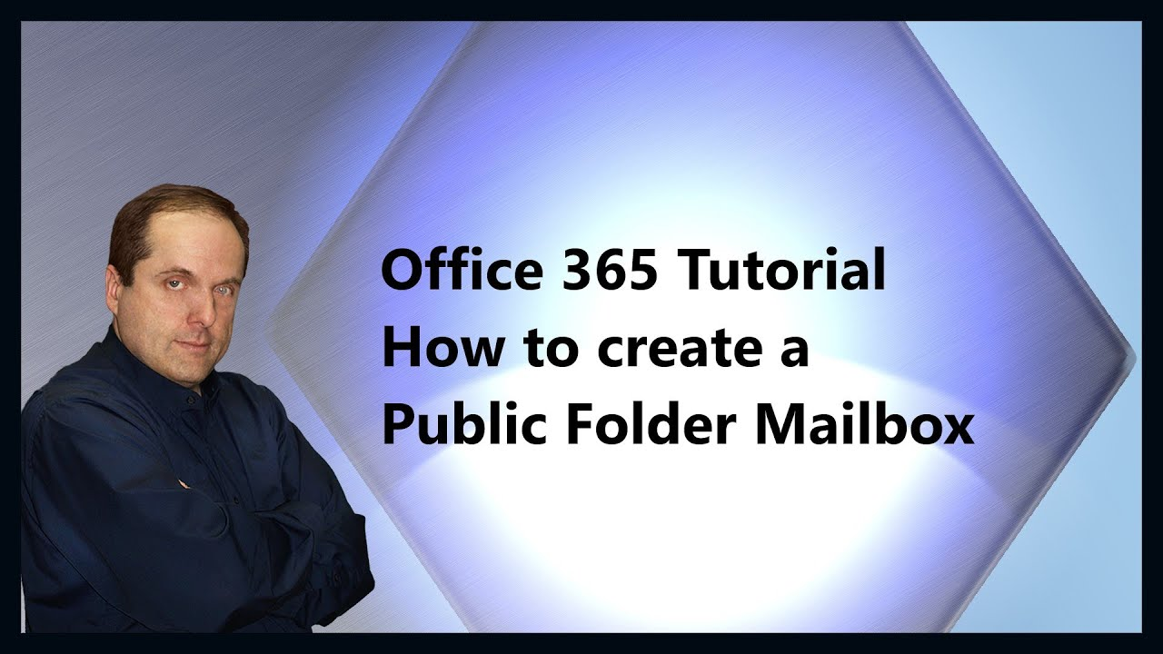 Office 365 Tutorial How to create a Public Folder Mailbox