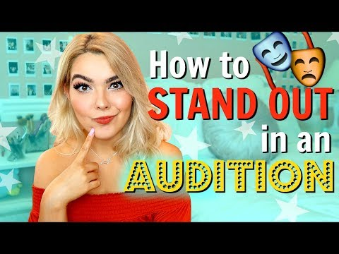 How To Stand Out In An Audition