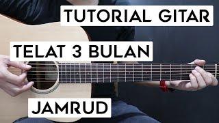 Download Lagu (Tutorial Gitar) JAMRUD - Telat 3 Bulan   Lengkap Dan Mudah mp3