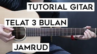 (Tutorial Gitar) JAMRUD - Telat 3 Bulan | Lengkap Dan Mudah