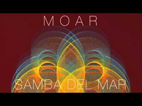 Moar - Samba Del Mar (Remix)
