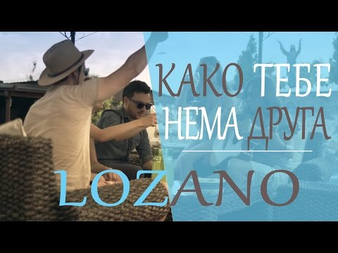 Lozano - Kako tebe nema druga
