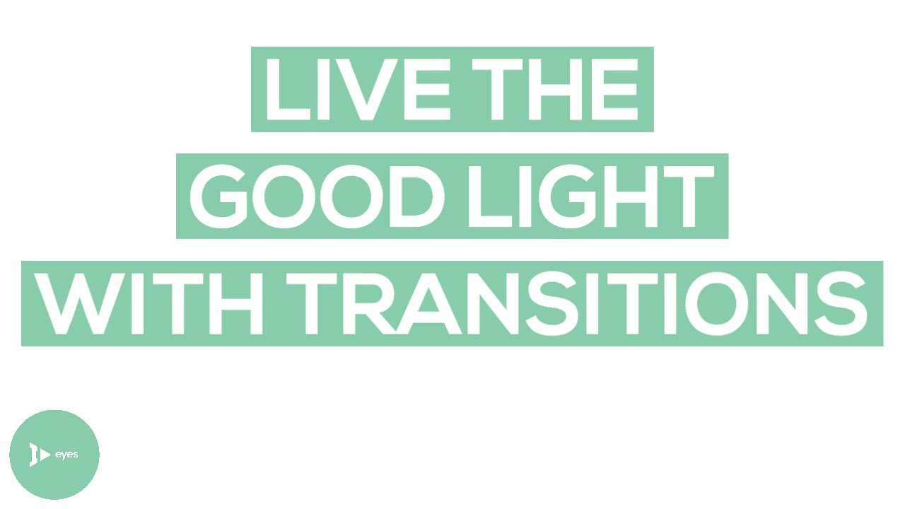 fc21a85ecd6 Live The Good Light in Style with Transitions Lenses - YouTube
