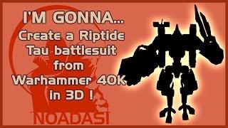 Ich WERDE... Schaffen eine Tau Riptide battlesuit von Warhammer 40K in 3D !