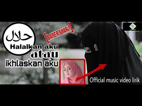 halalkan-aku-atau-ikhlaskan-aku---official-musik-mp3-video-lirik
