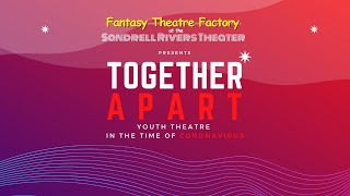 TOGETHER APART: Youth Theatre in the Time of Coronavirus