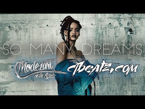 "*SOLD* Rihanna type beat/instrumental ""SO MANY DREAMS"" 2016 (Prod CJ Beatz x Modezart)"