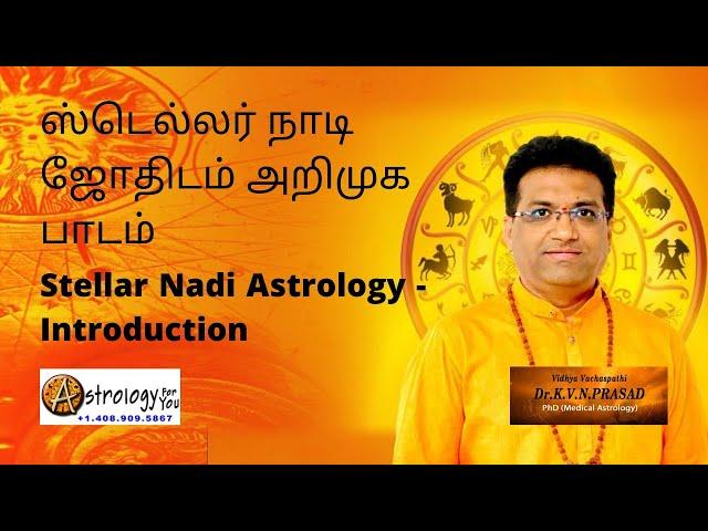 Stellar Nadi Astrology Introduction Class in TAMIL by Dr. K.V.N Prasad, Phd (Astrology)  on 6-6-21