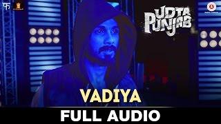 Vadiya - Full Audio | Udta Punjab | Amit Trivedi | Shahid Kapoor & Alia Bhatt | Shellee