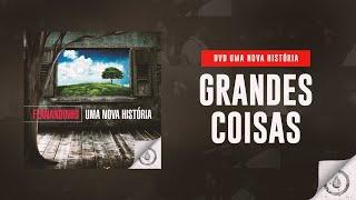 Fernandinho - Grandes Coisas (DVD Uma Nova História)
