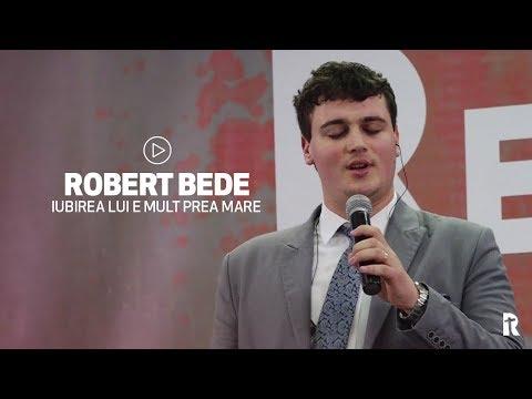 Robert Bede - Iubirea Lui e mult prea mare | BISERICA RENOVATIO