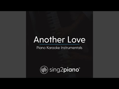 Another Love (Shortened & Key Of C - Originally Performed By Tom Odell) (Piano Karaoke Version)