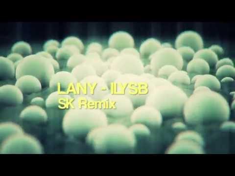LANY -  ILYSB (Sander Kleinenberg Refiddle Remix)
