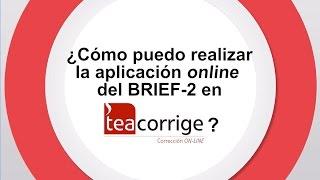 ¿Cómo puedo realizar la aplicación online del BRIEF-2 en TEACorrige?
