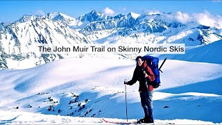John Muir Trail on Skinny Nordic Skis & Tragedy on Mt. Whitney