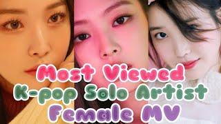 [TOP20] Most Viewed K-pop Solo Artist Female MV